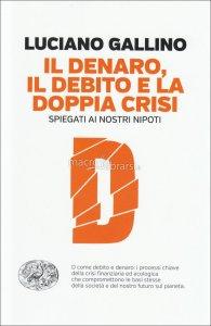 il-denaro-il-debito-e-la-doppia-crisi-106044